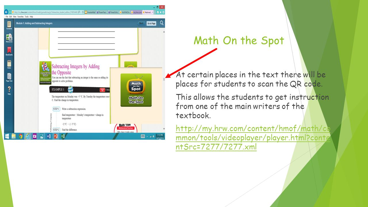 Math On the Spot At certain places in the text there will be places for students to scan the QR code.