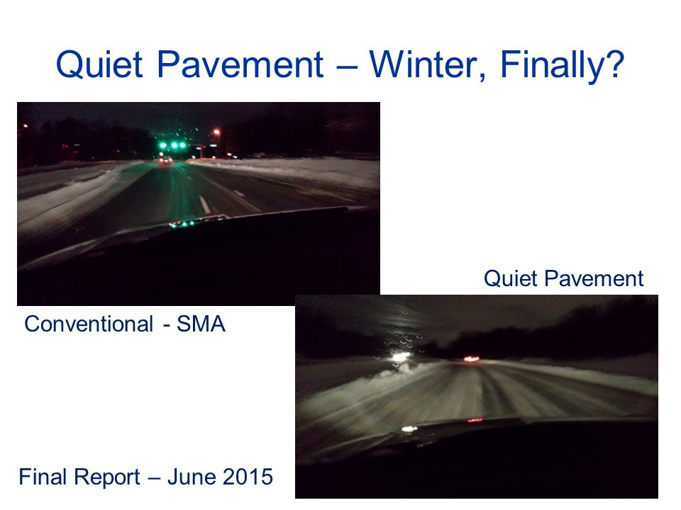 Quiet Pavement – Winter, Finally? Conventional - SMA Quiet Pavement Final Report – June 2015