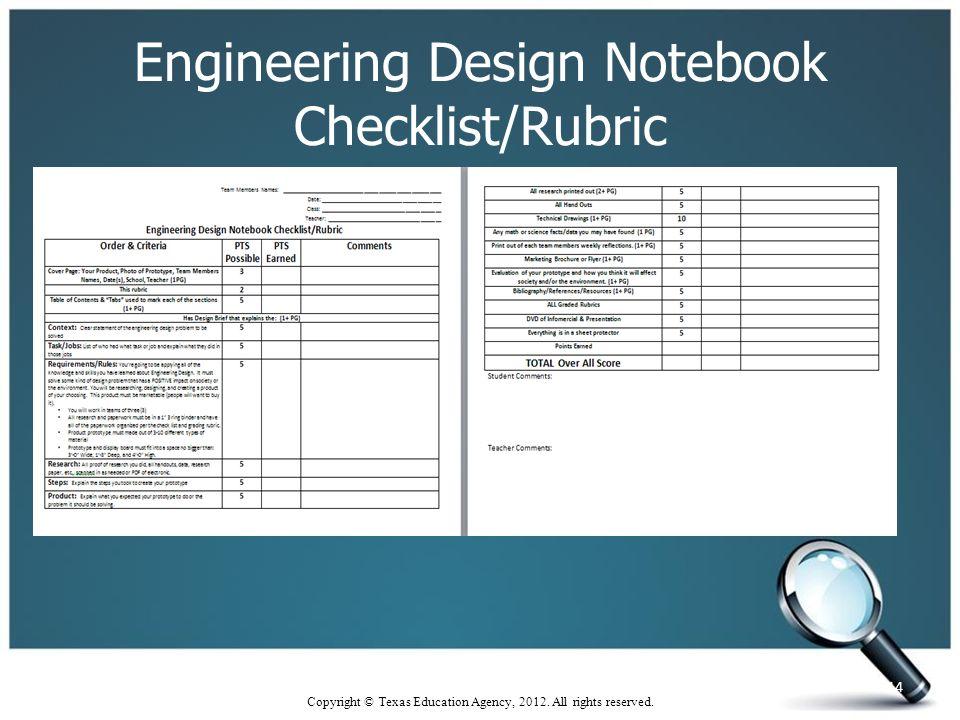 Engineering Design Notebook Checklist/Rubric 14 Copyright © Texas Education Agency, 2012.