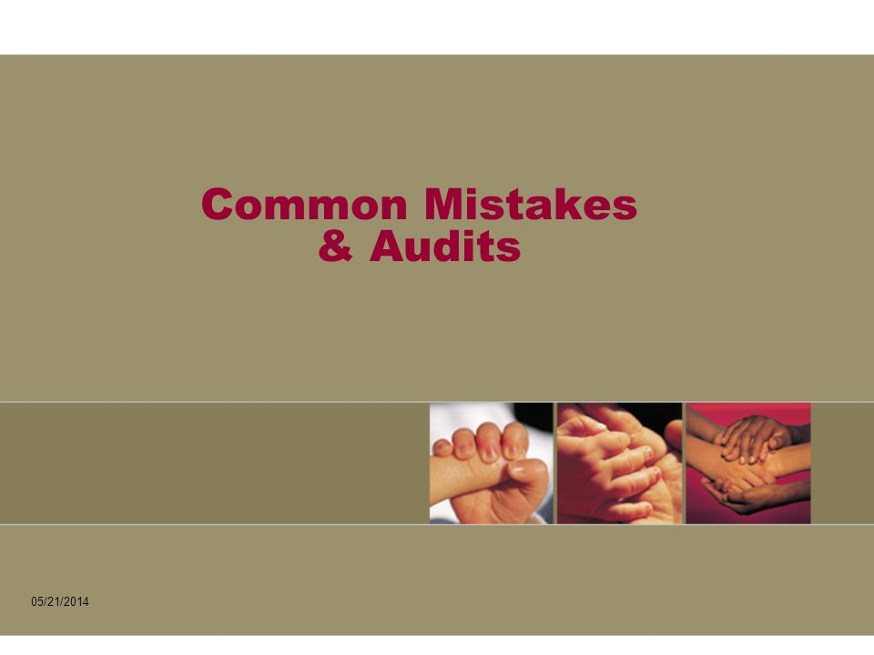 Common Mistakes & Audits 05/21/2014