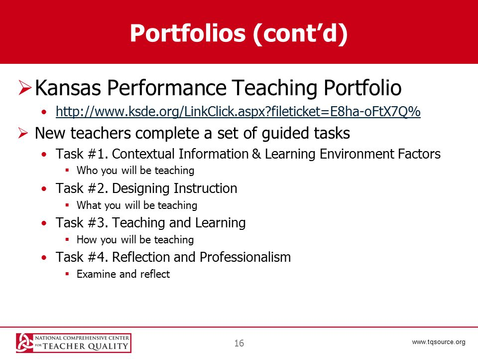 www.tqsource.org Portfolios (cont'd)  Kansas Performance Teaching Portfolio http://www.ksde.org/LinkClick.aspx fileticket=E8ha-oFtX7Q%  New teachers complete a set of guided tasks Task #1.