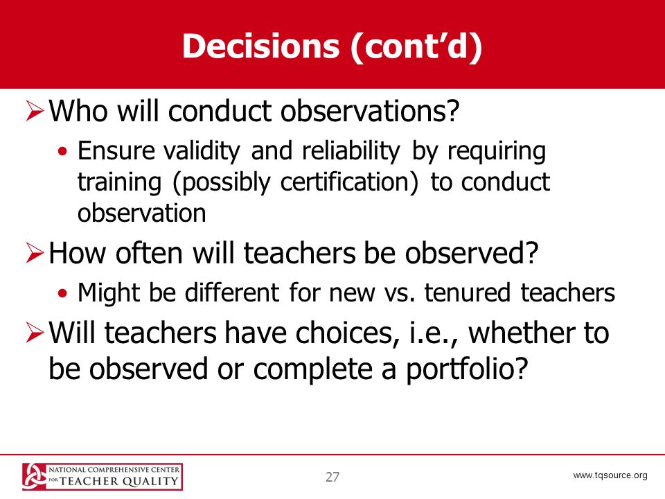 www.tqsource.org Decisions (cont'd)  Who will conduct observations.
