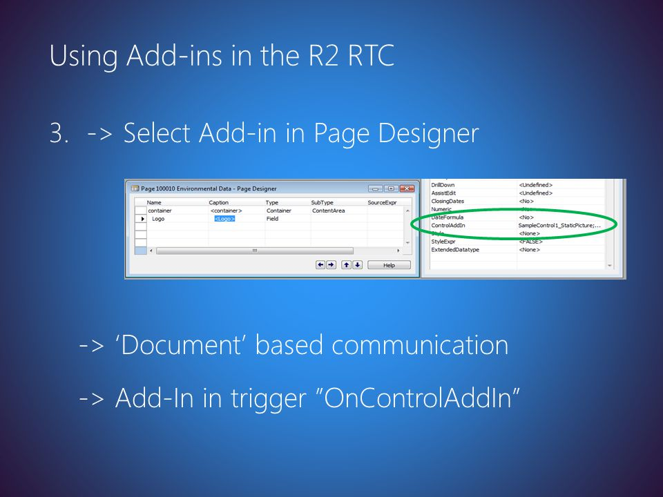 "Latest version at http://toolbox/Win8ppt 3. -> Select Add-in in Page Designer -> 'Document' based communication -> Add-In in trigger ""OnControlAddIn"""