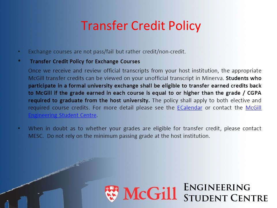 Transfer Credit Policy Exchange courses are not pass/fail but rather credit/non-credit. Transfer Credit Policy for Exchange Courses Once we receive an