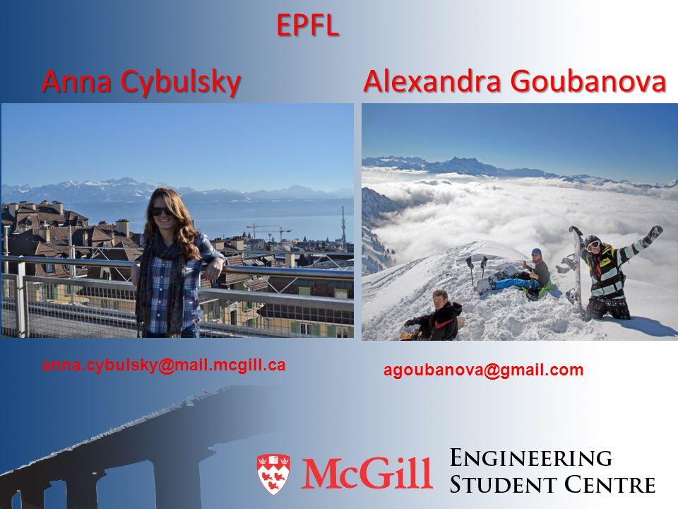 Anna Cybulsky Alexandra Goubanova EPFL anna.cybulsky@mail.mcgill.ca agoubanova@gmail.com