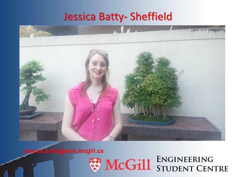 Jessica Batty- Sheffield jessica.batty@mail.mcgill.ca