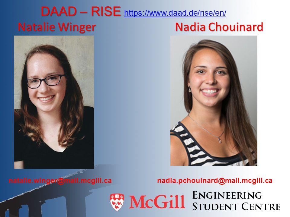 Natalie Winger Nadia Chouinard DAAD – RISE DAAD – RISE https://www.daad.de/rise/en/ https://www.daad.de/rise/en/ natalie.winger@mail.mcgill.canadia.pc