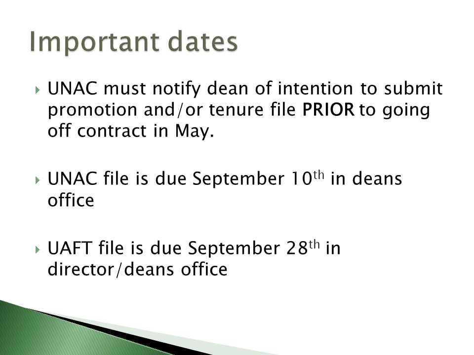  UNAC must notify dean of intention to submit promotion and/or tenure file PRIOR to going off contract in May.
