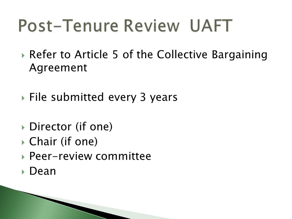  Refer to Article 5 of the Collective Bargaining Agreement  File submitted every 3 years  Director (if one)  Chair (if one)  Peer-review committee  Dean