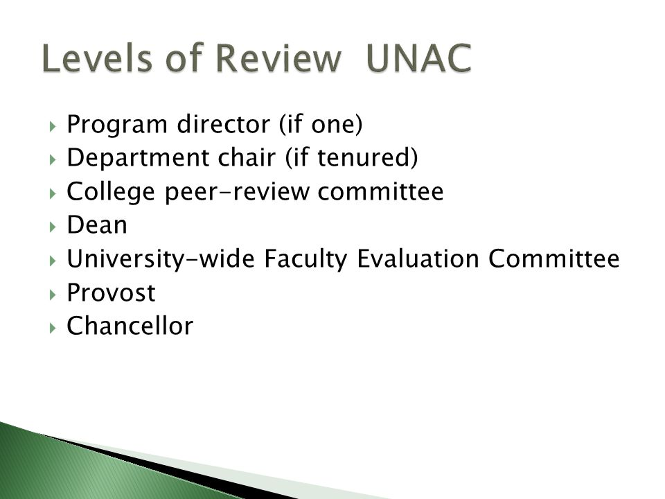  Program director (if one)  Department chair (if tenured)  College peer-review committee  Dean  University-wide Faculty Evaluation Committee  Provost  Chancellor