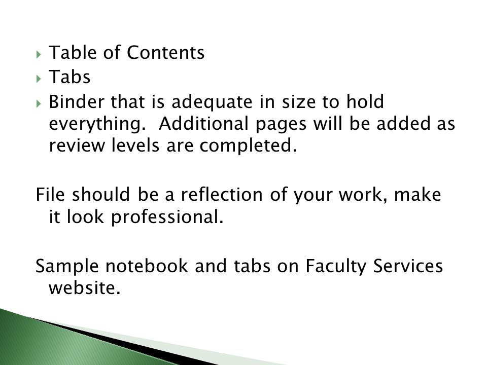  Table of Contents  Tabs  Binder that is adequate in size to hold everything.