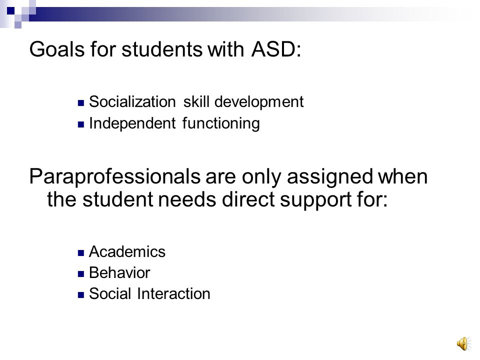 PARAPROFESSIONAL SUPPORT Having a paraprofessional automatically assigned to a student simply because of eligibility is not a universal support Considering the need for a paraprofessional is a universal support
