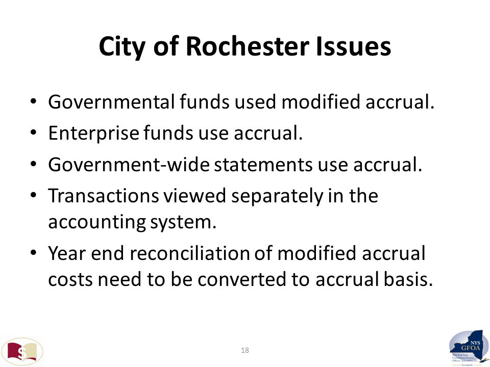 City of Rochester Issues Governmental funds used modified accrual.