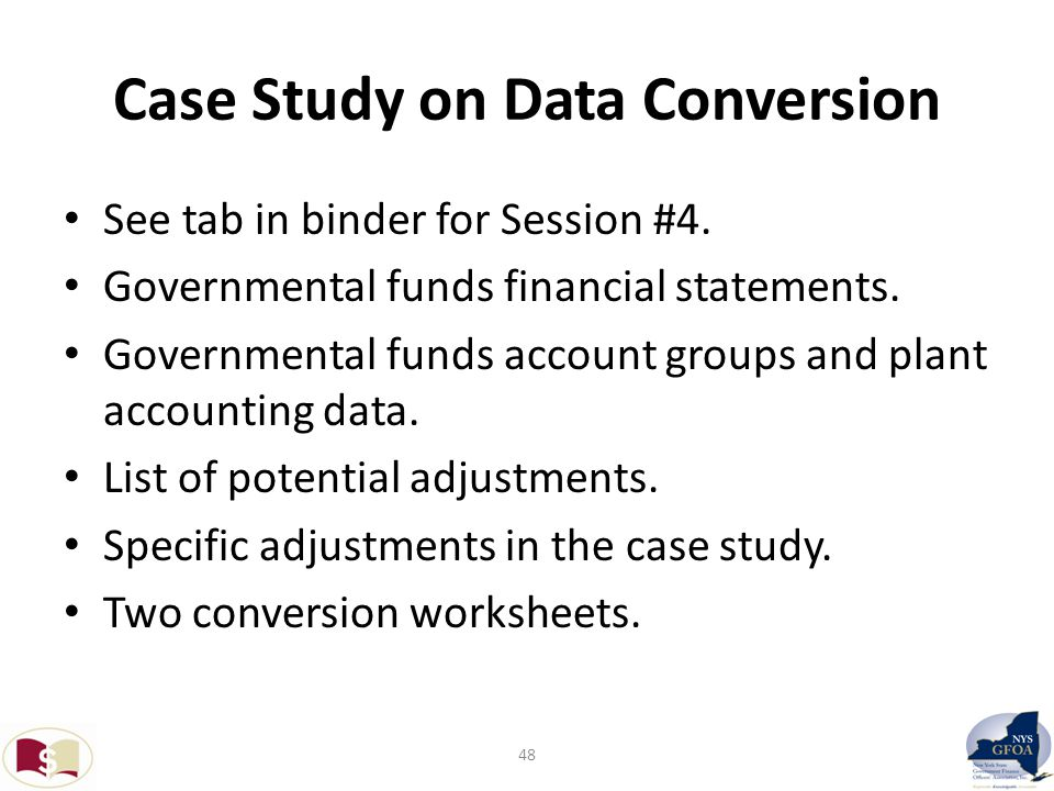 Case Study on Data Conversion See tab in binder for Session #4.