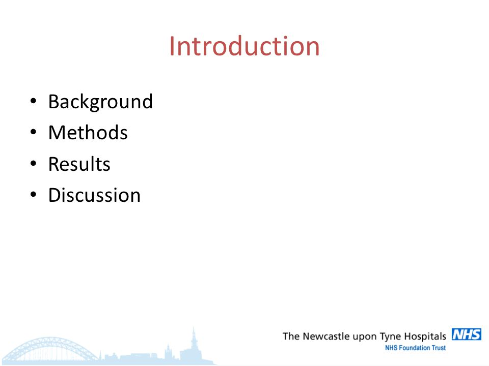 Introduction Background Methods Results Discussion