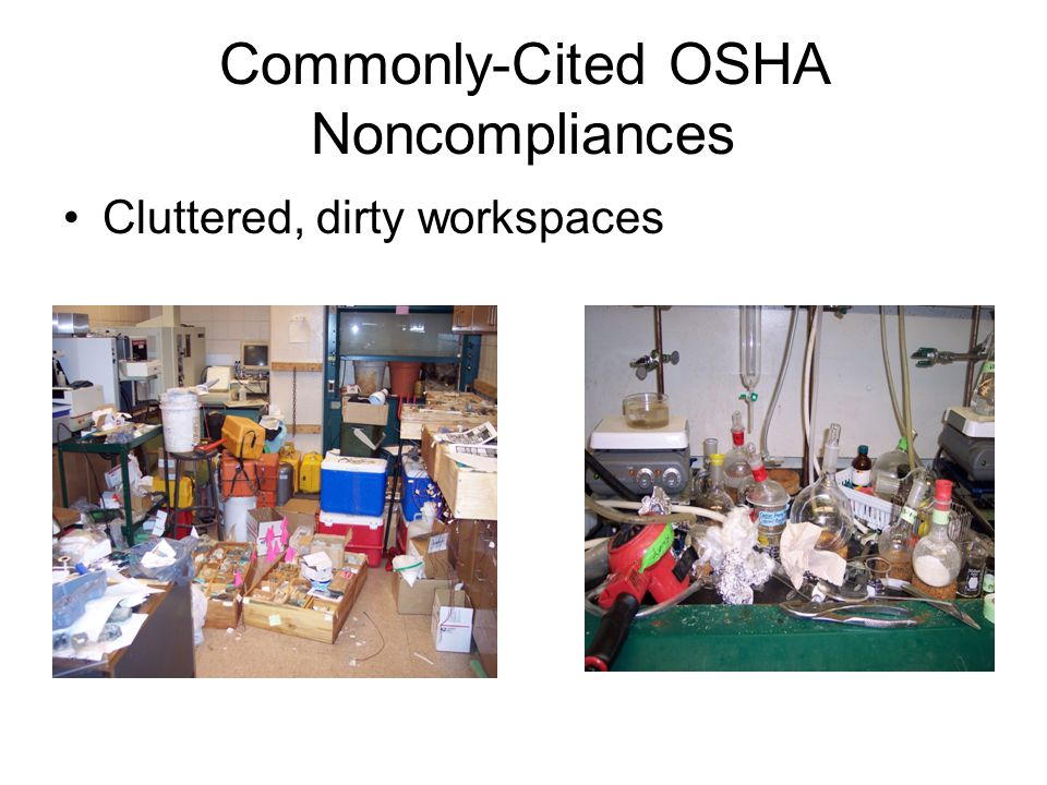 Commonly-Cited OSHA Noncompliances Cluttered, dirty workspaces