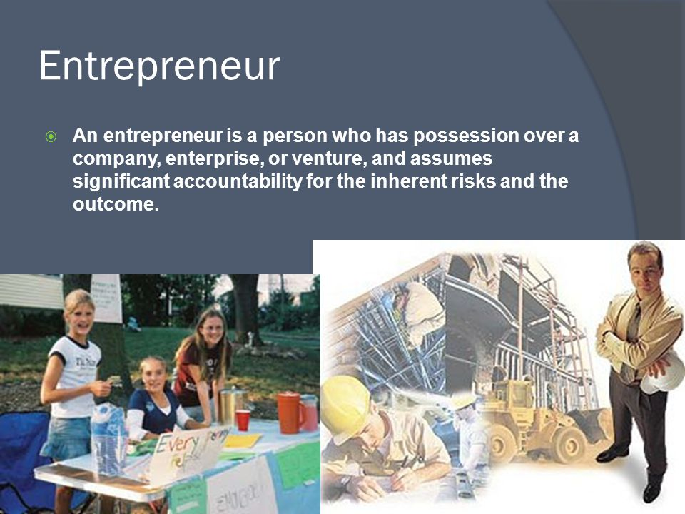 Entrepreneur  An entrepreneur is a person who has possession over a company, enterprise, or venture, and assumes significant accountability for the i