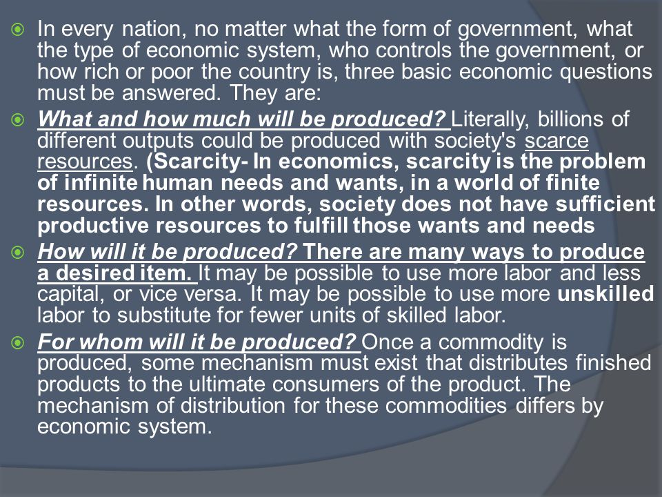  In every nation, no matter what the form of government, what the type of economic system, who controls the government, or how rich or poor the count