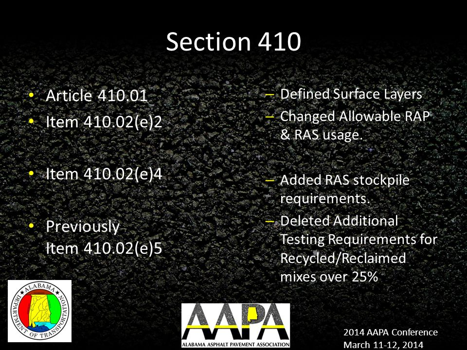 2014 AAPA Conference March 11-12, 2014 Section 410 Article 410.01 Item 410.02(e)2 Item 410.02(e)4 Previously Item 410.02(e)5 – Defined Surface Layers – Changed Allowable RAP & RAS usage.