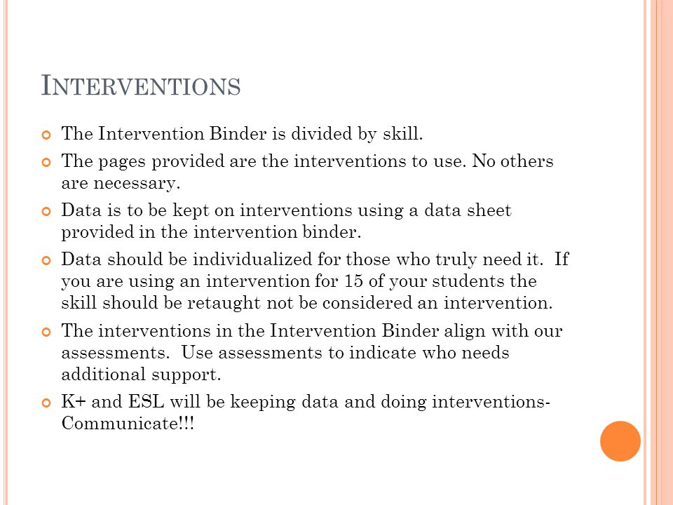 I NTERVENTIONS The Intervention Binder is divided by skill.