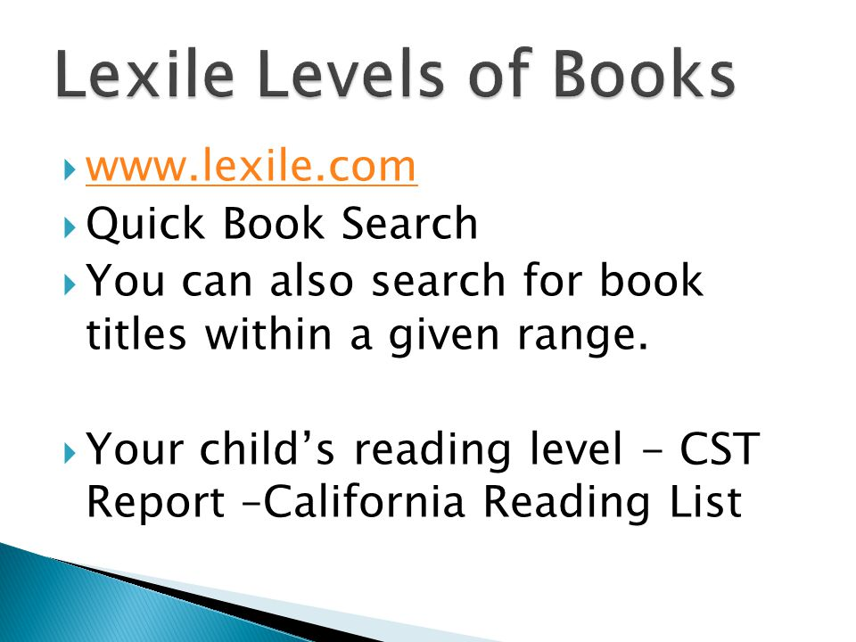  www.lexile.com www.lexile.com  Quick Book Search  You can also search for book titles within a given range.