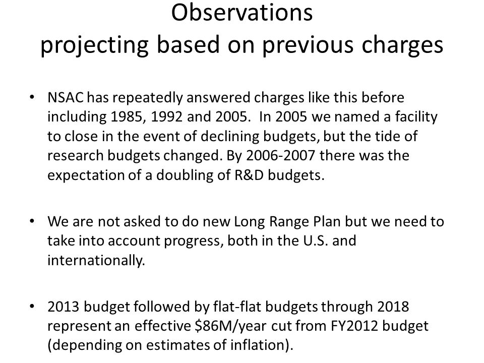 Observations projecting based on previous charges NSAC has repeatedly answered charges like this before including 1985, 1992 and 2005.