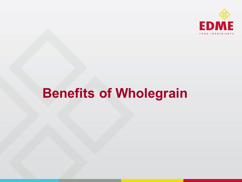 Benefits of Wholegrain
