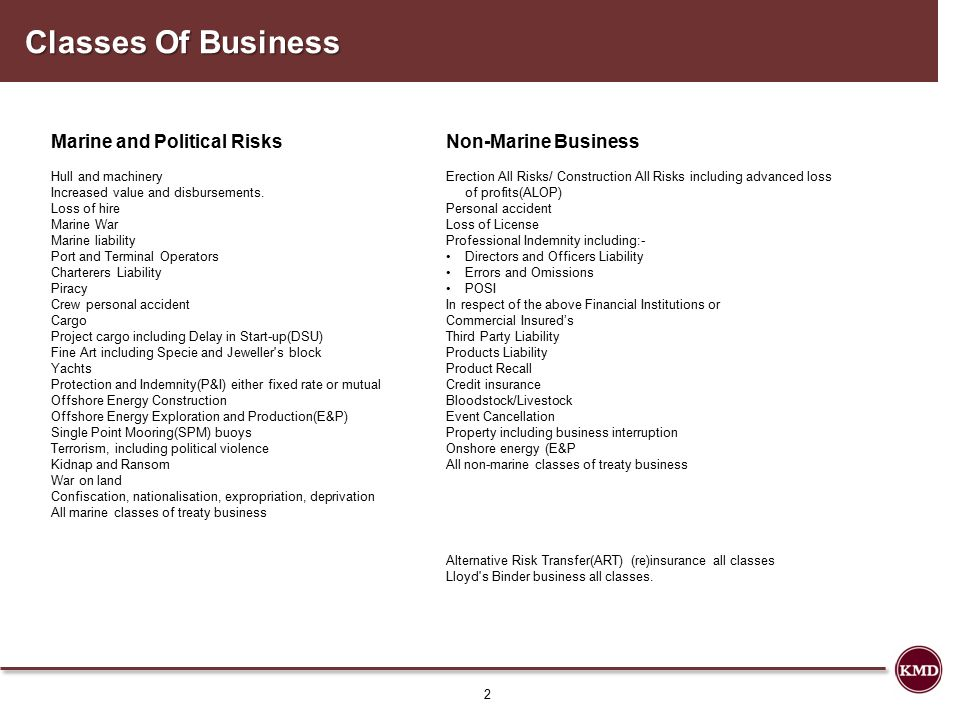 Classes Of Business 2 Marine and Political Risks Hull and machinery Increased value and disbursements.