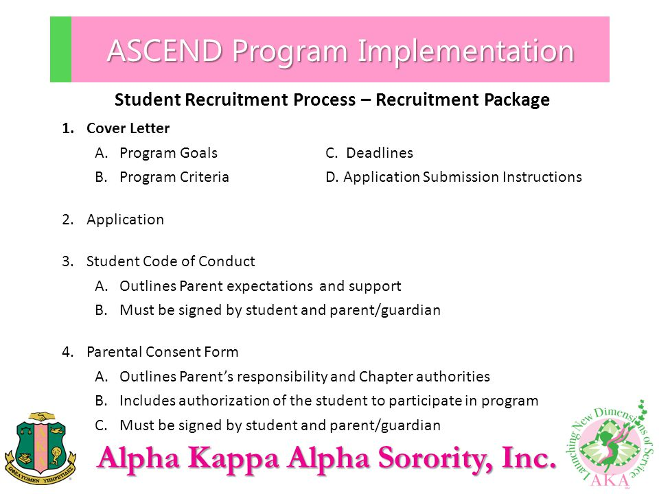 Alpha Kappa Alpha Sorority, Inc. ASCEND Program Implementation Student Recruitment Process – Recruitment Package 1.Cover Letter A.Program GoalsC. Dead