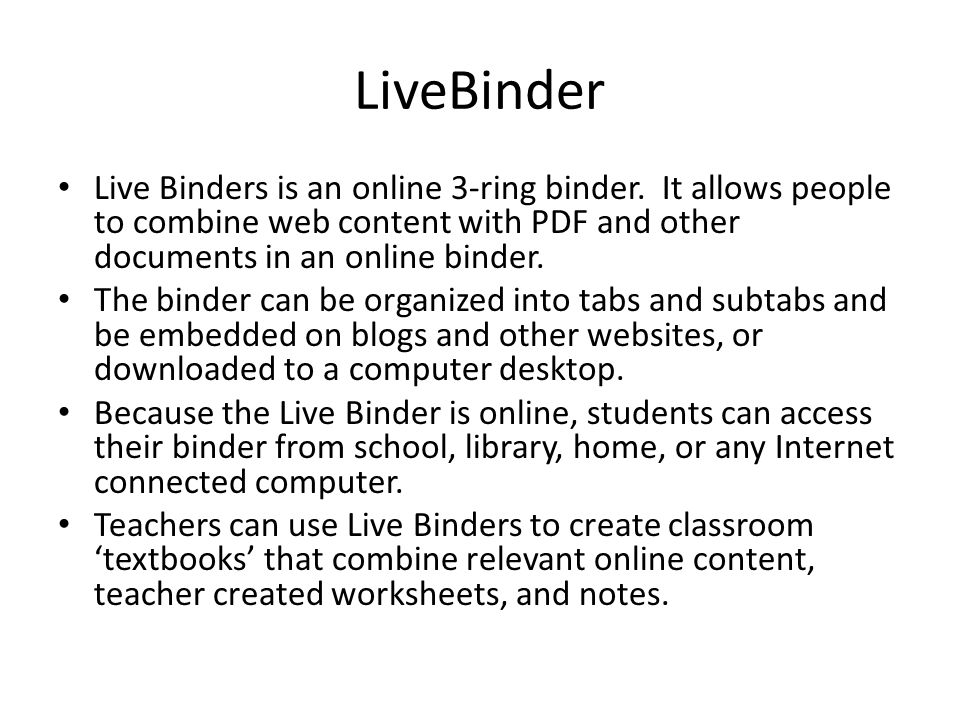 LiveBinder Live Binders is an online 3-ring binder.