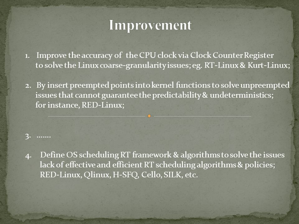 1.Improve the accuracy of the CPU clock via Clock Counter Register to solve the Linux coarse-granularity issues; eg. RT-Linux & Kurt-Linux; 2.By inser