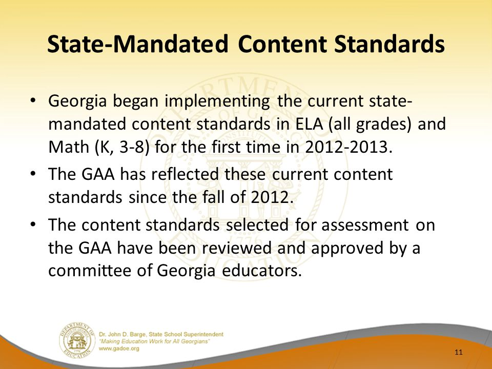 State-Mandated Content Standards Georgia began implementing the current state- mandated content standards in ELA (all grades) and Math (K, 3-8) for th