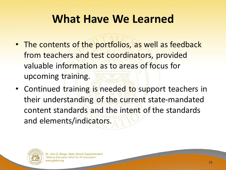 What Have We Learned The contents of the portfolios, as well as feedback from teachers and test coordinators, provided valuable information as to area