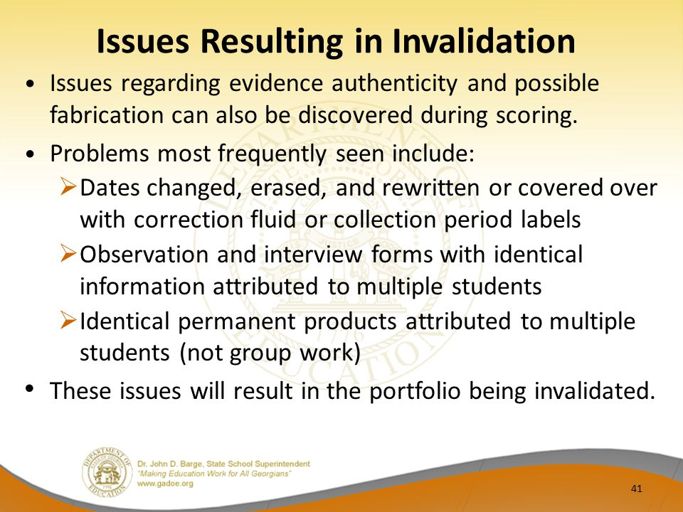 Issues Resulting in Invalidation Issues regarding evidence authenticity and possible fabrication can also be discovered during scoring. Problems most