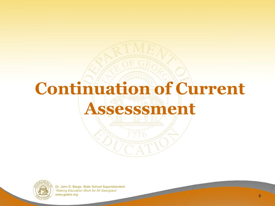 Continuation of Current Assesssment 6
