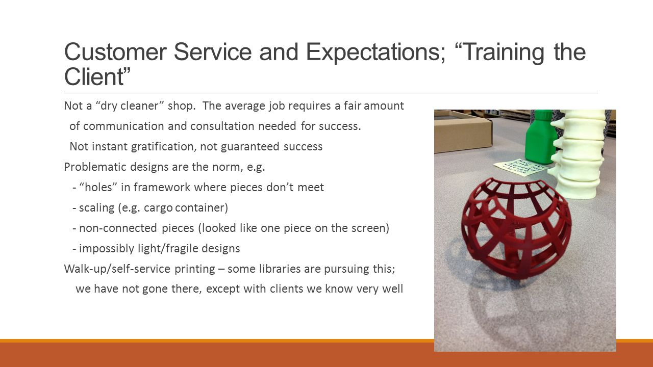 Customer Service and Expectations; Training the Client Not a dry cleaner shop.