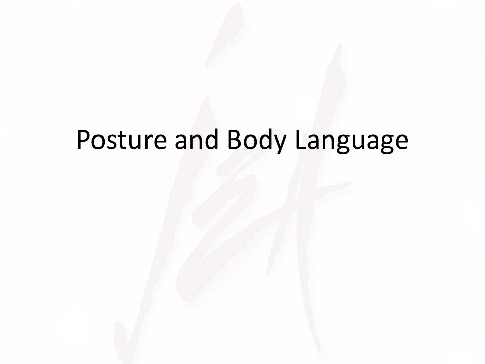 Posture and Body Language