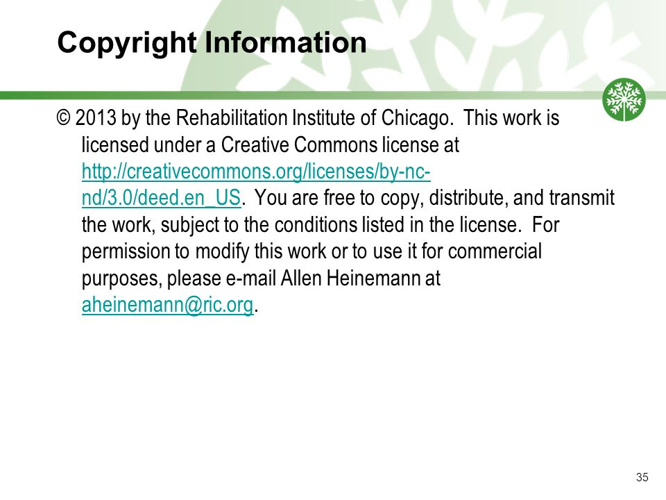 Copyright Information © 2013 by the Rehabilitation Institute of Chicago.