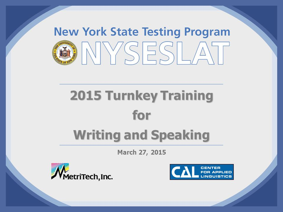 2015 NYSESLAT Turnkey Training Test Times by Modality: Kindergarten The table below shows the estimated testing time.