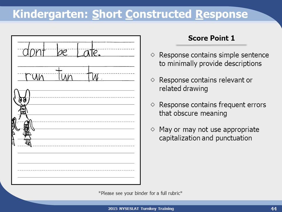 2015 NYSESLAT Turnkey Training Kindergarten: Short Constructed Response *Please see your binder for a full rubric* Score Point 1 Response contains sim