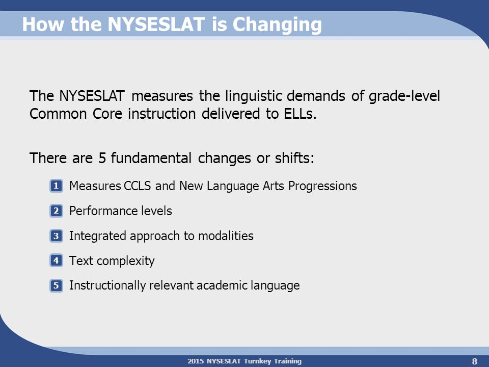 2015 NYSESLAT Turnkey Training 1: Measures CCLS and New Language Arts Progressions New Language Arts Progressions— analysis of CCLS showing Academic Demands vs.