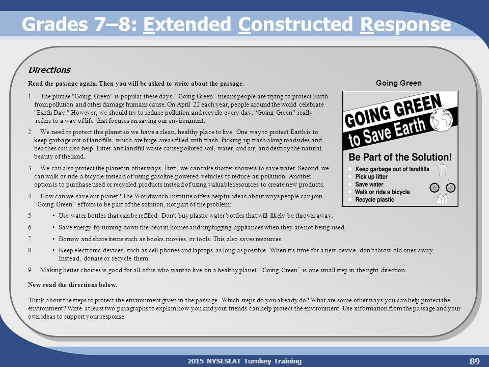 2015 NYSESLAT Turnkey Training Grades 7–8: Extended Constructed Response 89 Directions Read the passage again. Then you will be asked to write about t