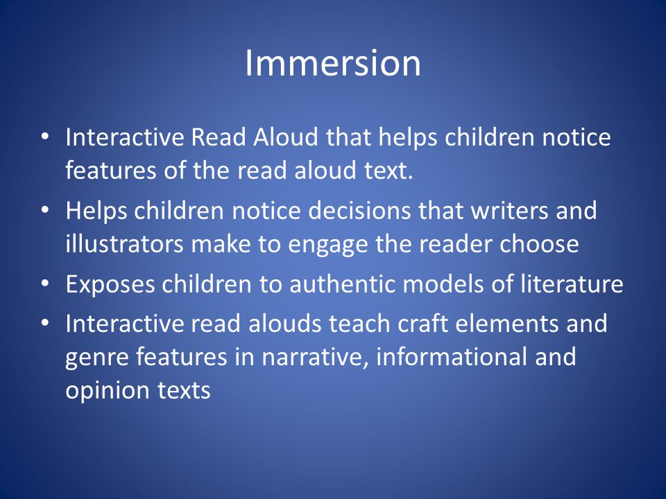 Immersion Interactive Read Aloud that helps children notice features of the read aloud text. Helps children notice decisions that writers and illustra