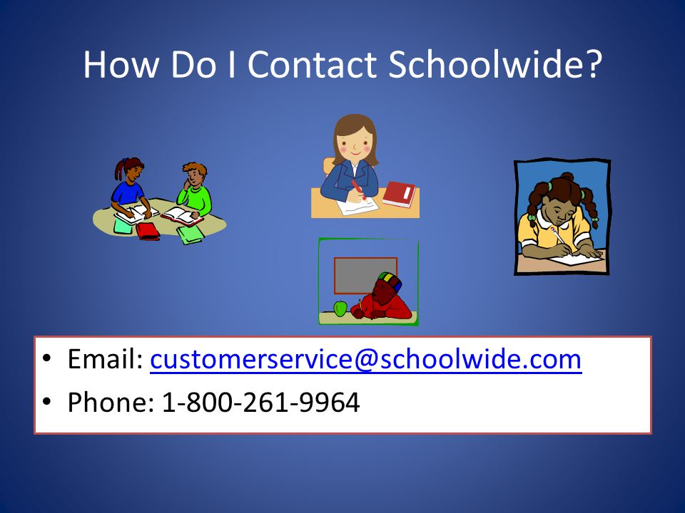 How Do I Contact Schoolwide.