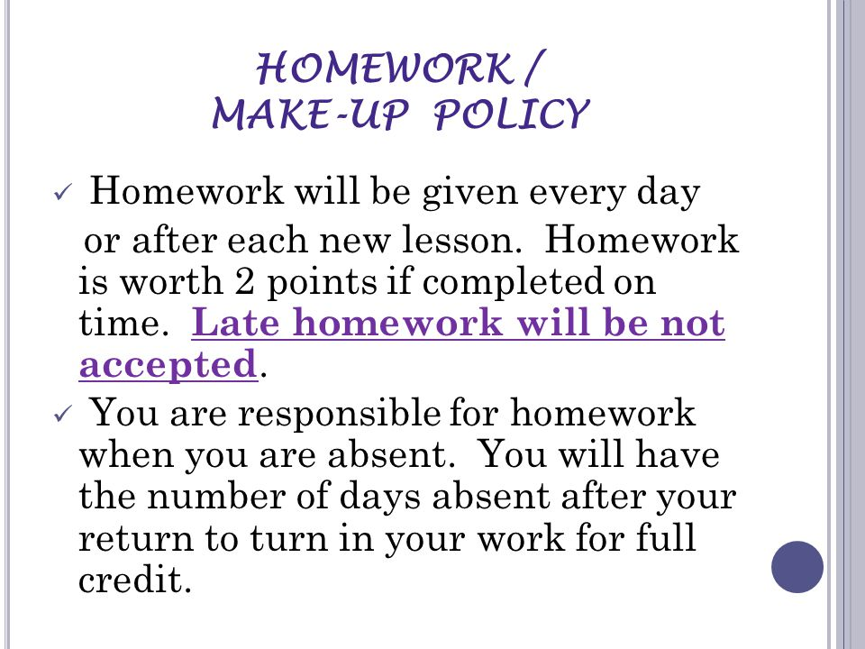 Homework will be given every day or after each new lesson.
