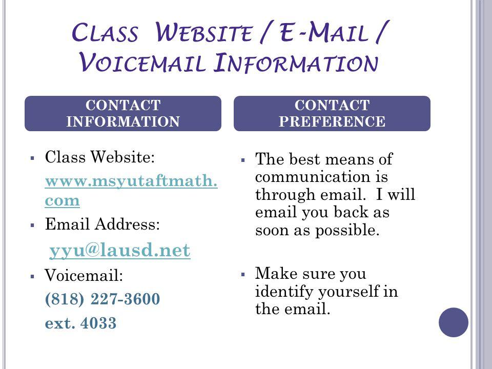C LASS W EBSITE / E-M AIL / V OICEMAIL I NFORMATION  Class Website: www.msyutaftmath.