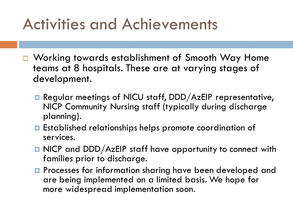 Activities and Achievements  Working towards establishment of Smooth Way Home teams at 8 hospitals.