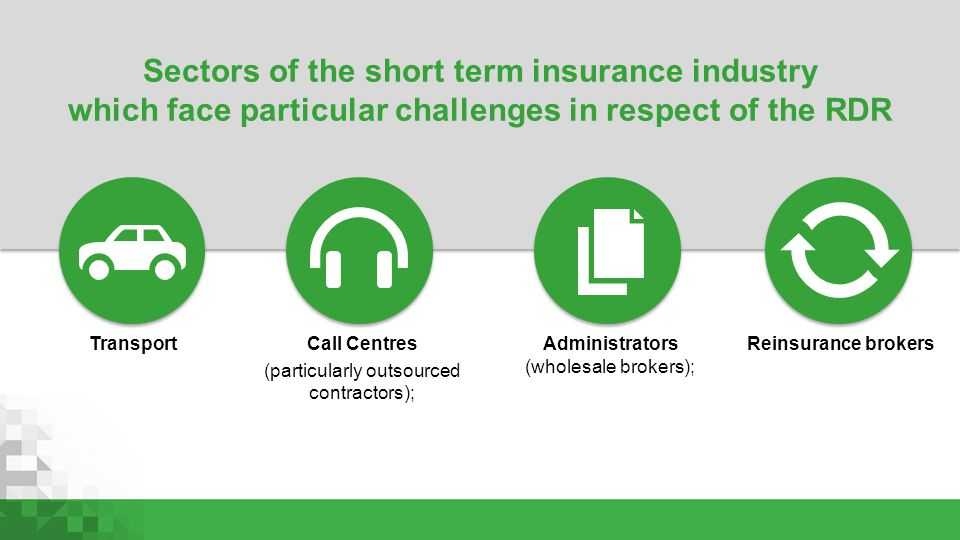 Sectors of the short term insurance industry which face particular challenges in respect of the RDR Call Centres (particularly outsourced contractors)