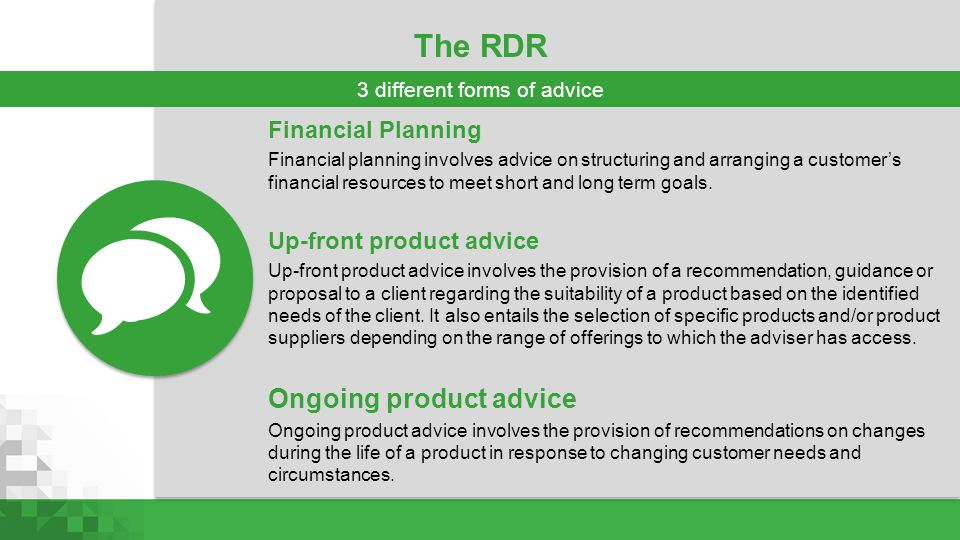 The RDR Financial Planning Financial planning involves advice on structuring and arranging a customer's financial resources to meet short and long ter