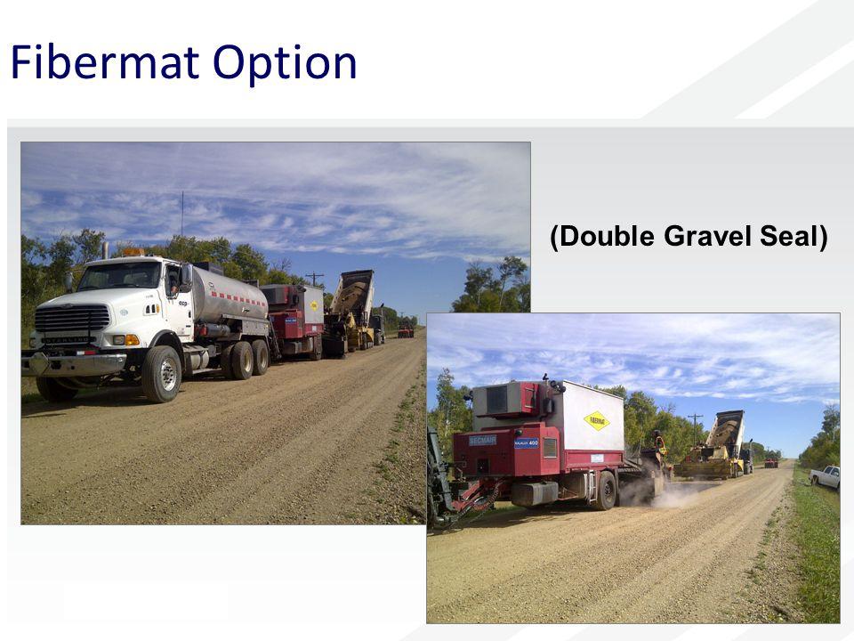 Fibermat Option (Double Gravel Seal)